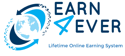 Earn 4 Ever - Lifetime Earning System